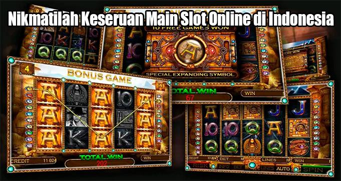 Nikmatilah Keseruan Main Slot Online di Indonesia