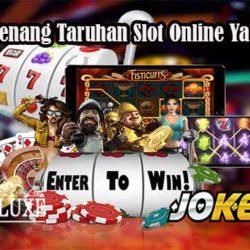 Strategi Menang Taruhan Slot Online Yang Efektif