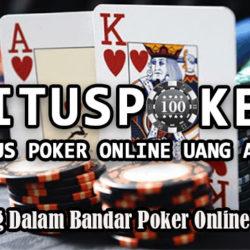 Cara Menang Dalam Bandar Poker Online Terpercaya