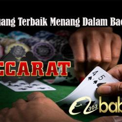 Ketahui Peluang Terbaik Menang Dalam Baccarat Online